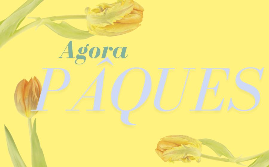 AGORA PÂQUES