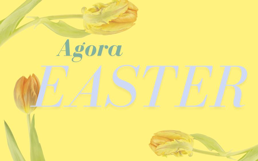 EASTER AGORA