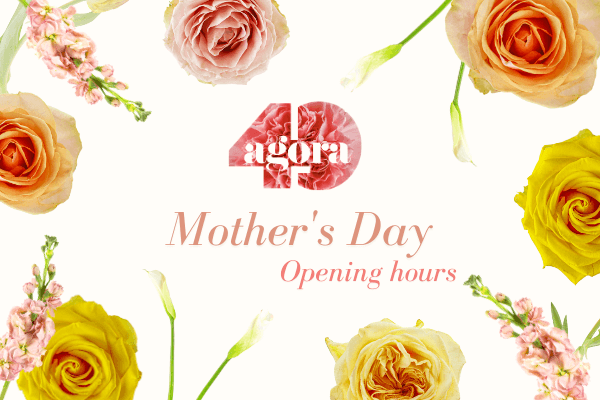 MOTHER'S DAY OPENING HOURS