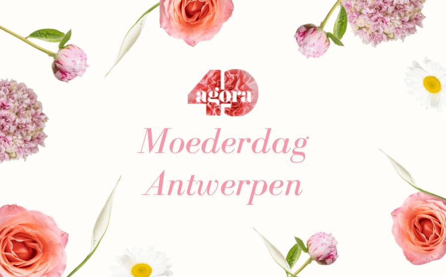 Moederdag Antwerpen Agora