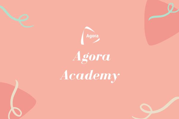 agora academy 2021